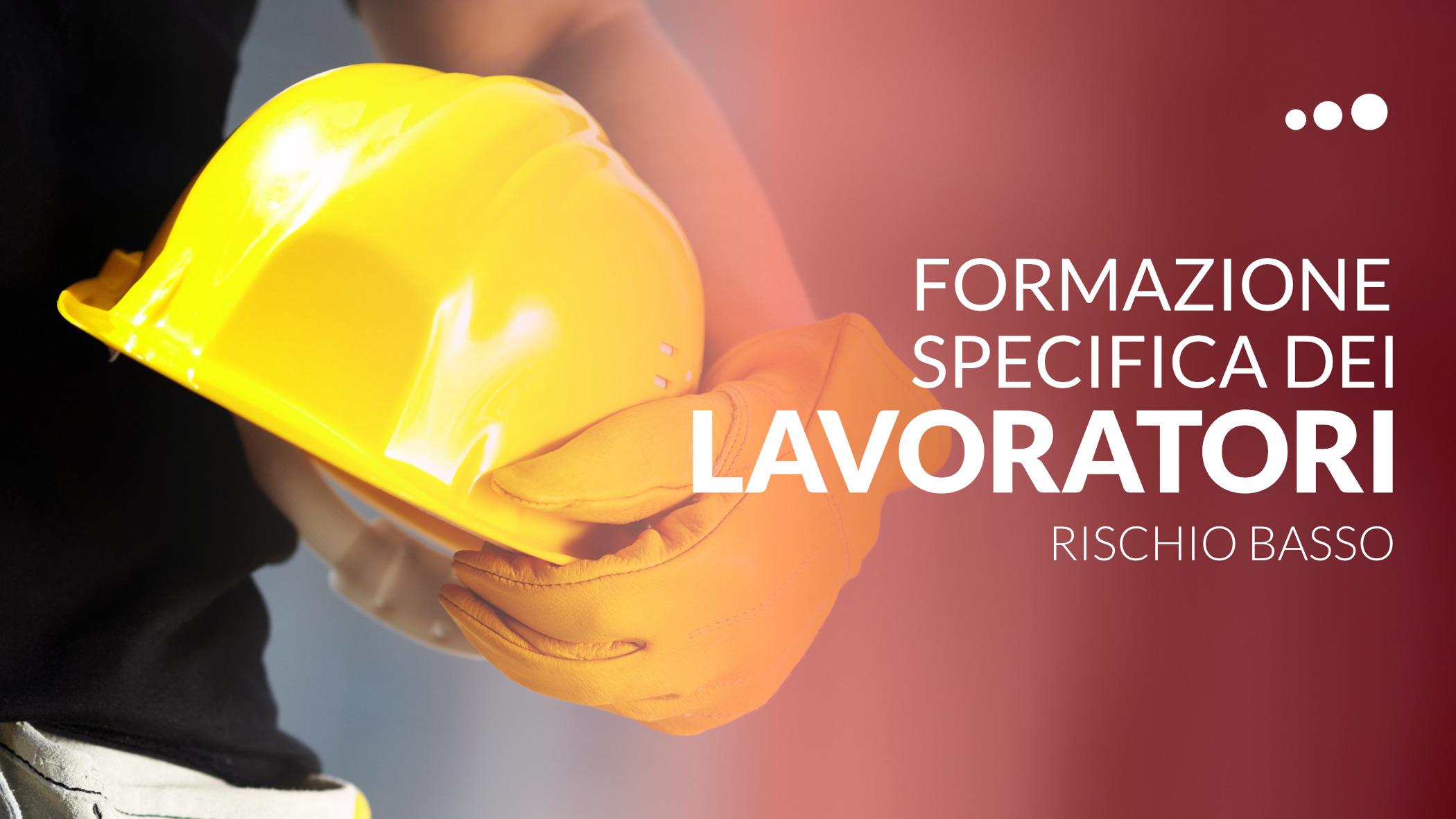 Formazione specifica dei lavoratori a rischio basso