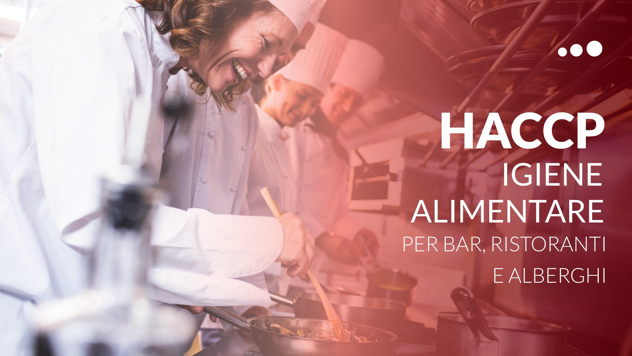 HACCP Igiene Alimentare per Bar, Ristoranti e Alberghi