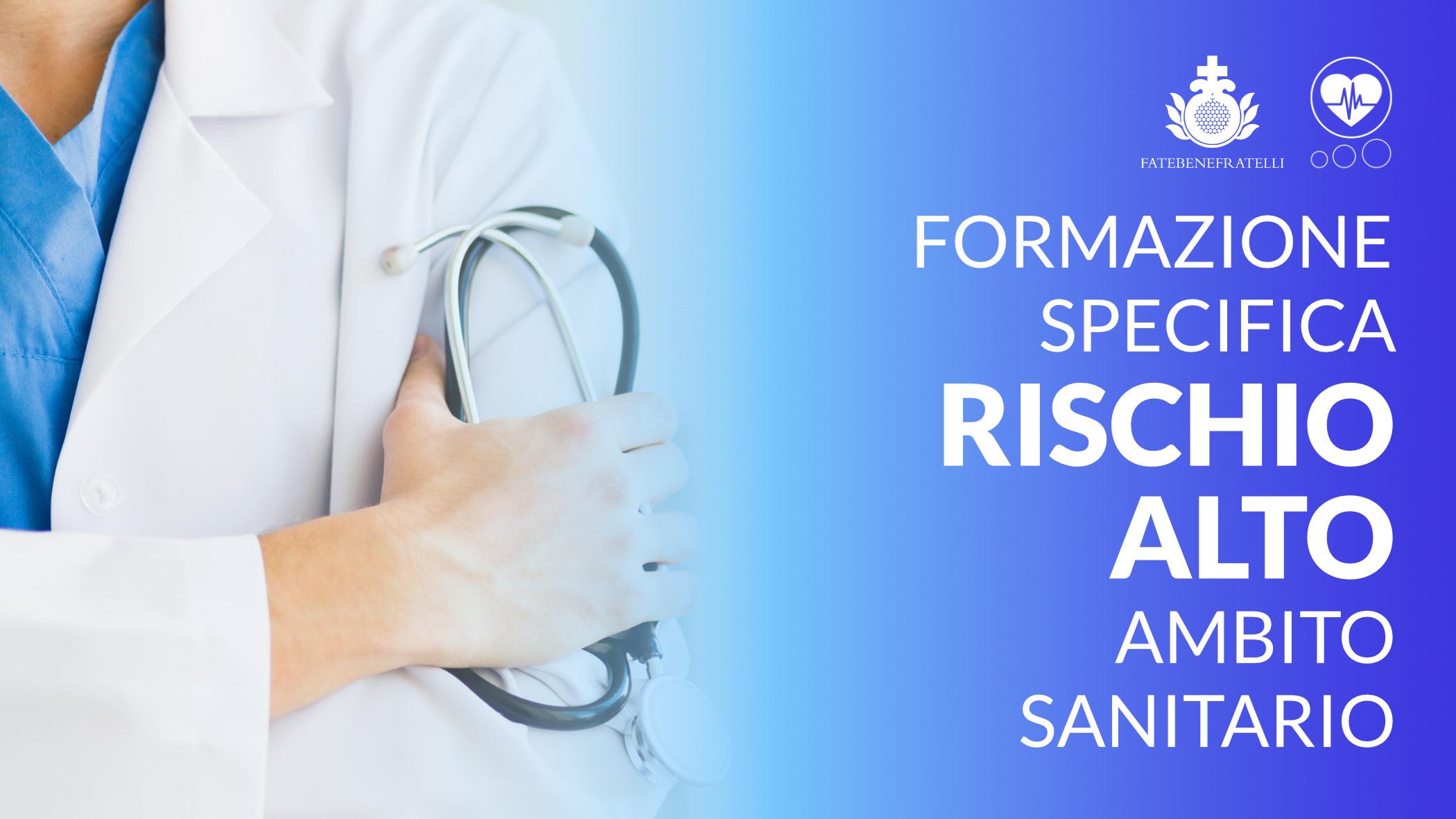 Formazione Specifica Rischio Alto in Ambito Sanitario