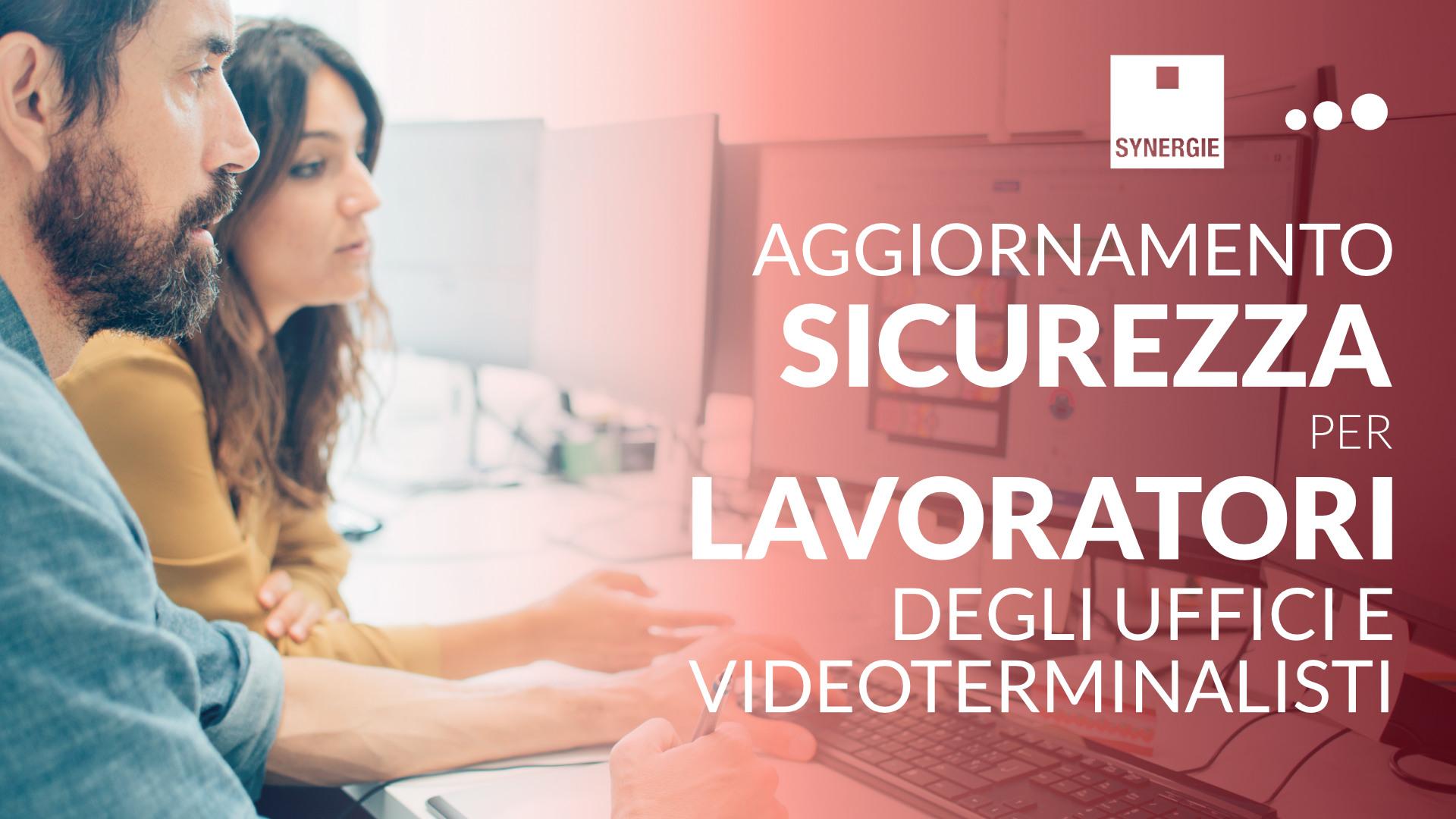 Synergie -Aggiornamento per lavoratori degli uffici e videoterminalisti