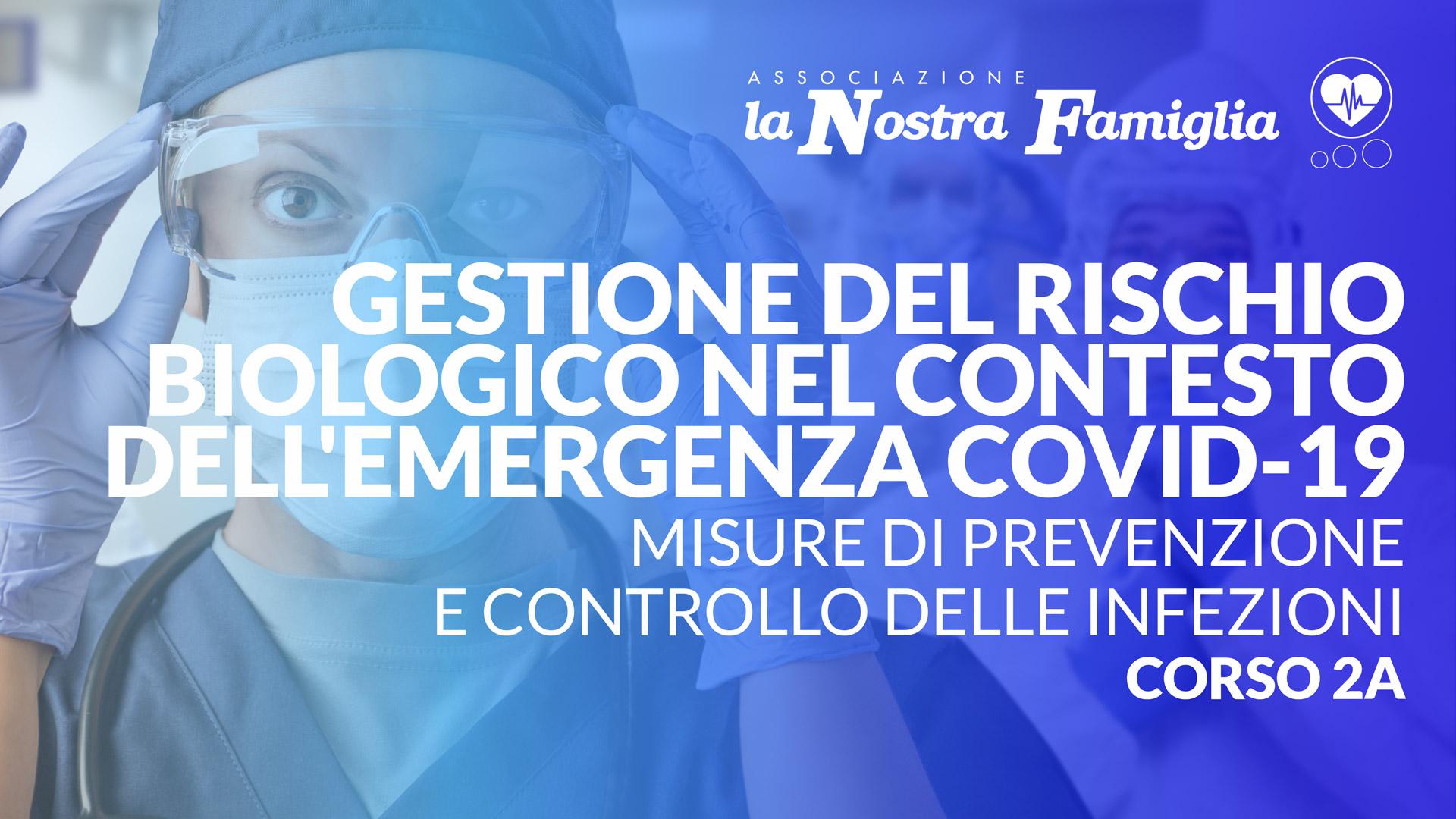 Gestione del rischio biologico nel contesto dell'emergenza COVID-19: Misure di prevenzione e controllo delle infezioni