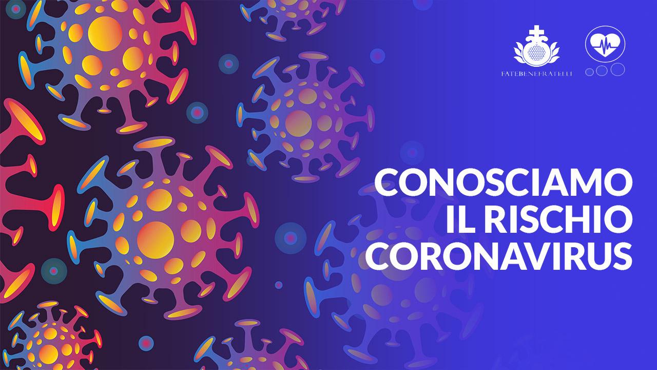 Conosciamo il rischio Coronavirus