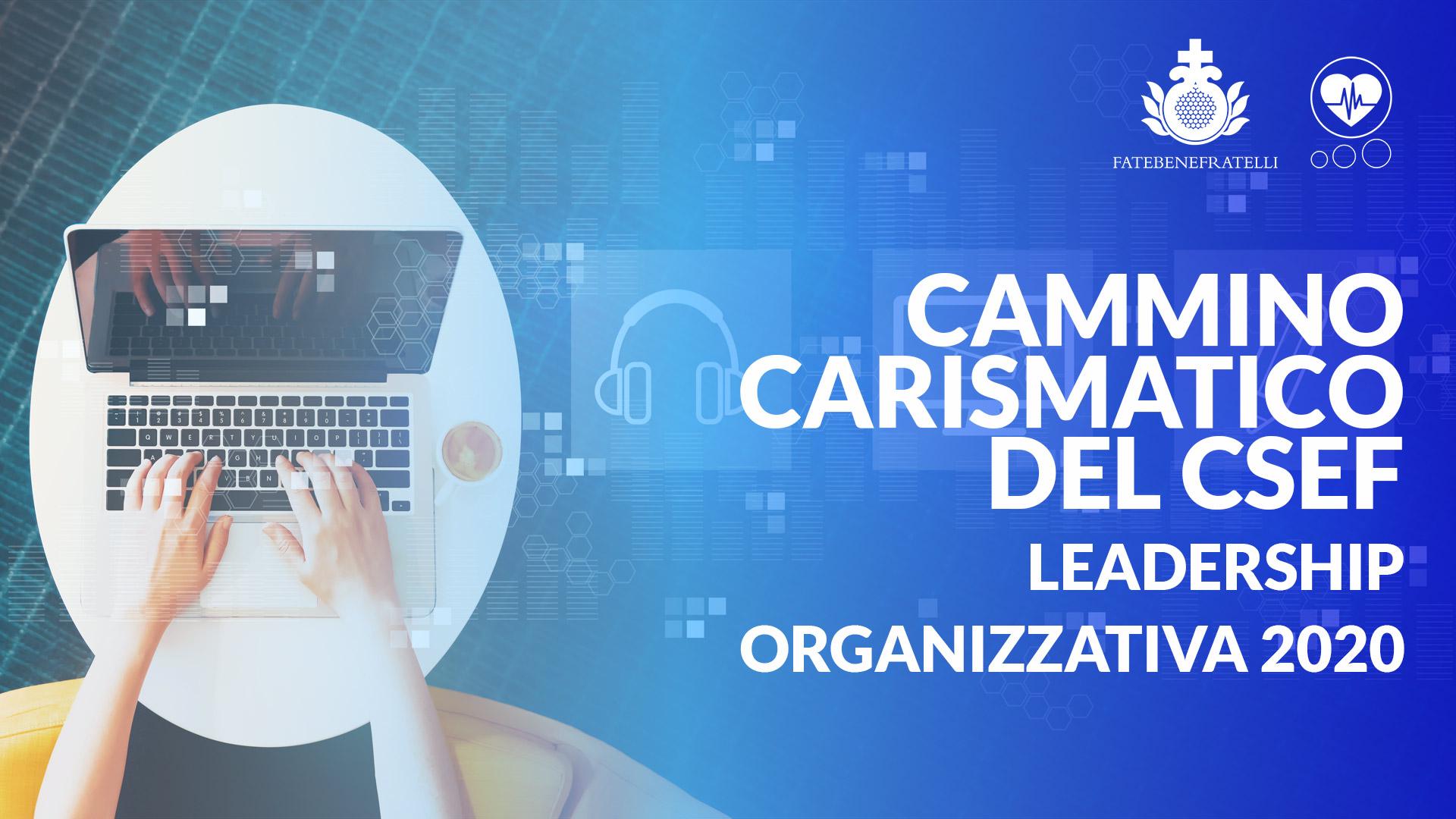 Cammino Carismatico del CSeF: Leadership organizzativa 2020