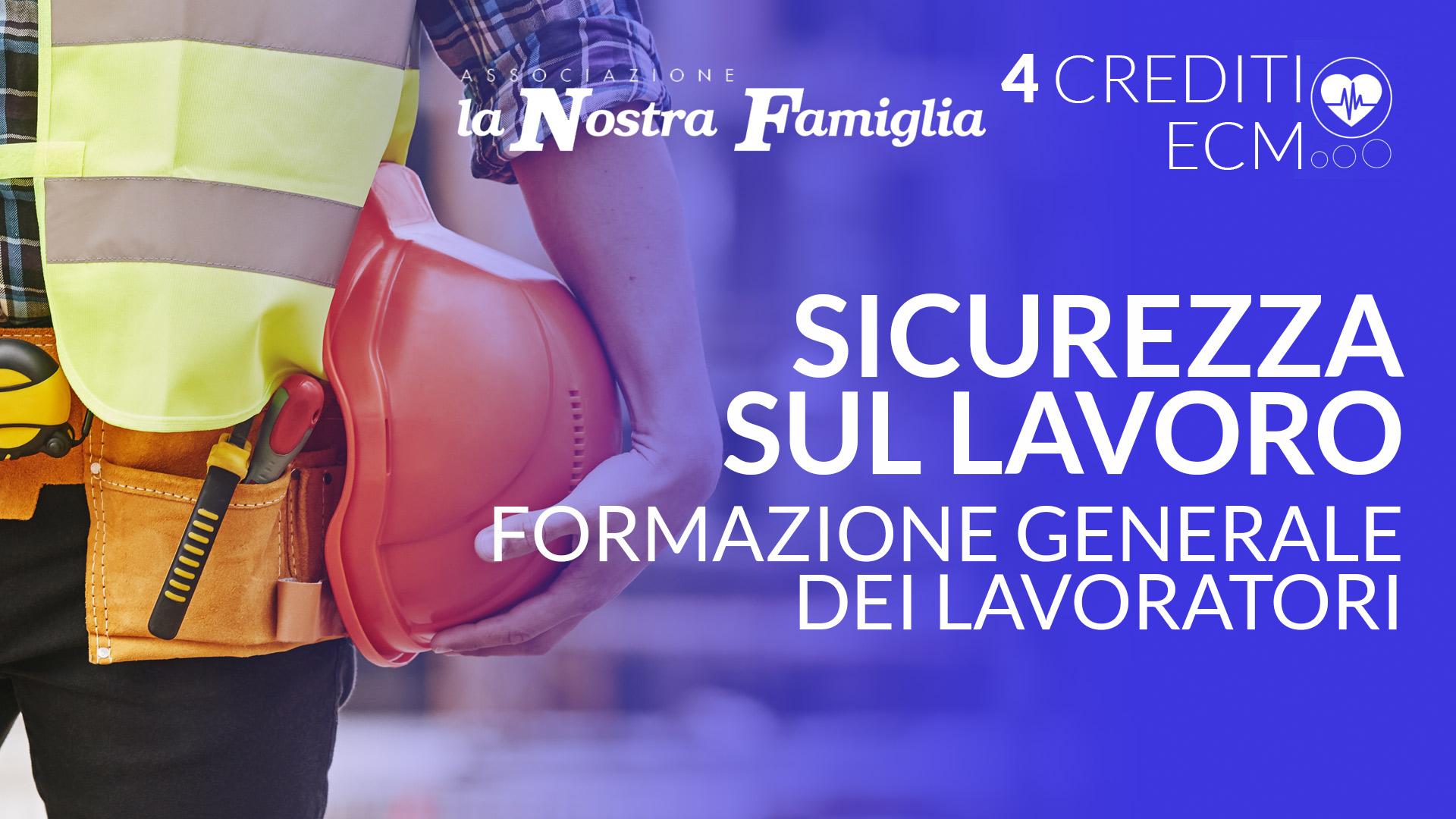 Sicurezza sul lavoro formazione generale dei lavoratori