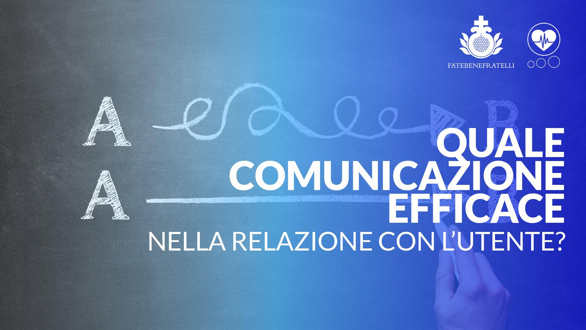 Quale Comunicazione Efficace,nella Relazione con l'utente?