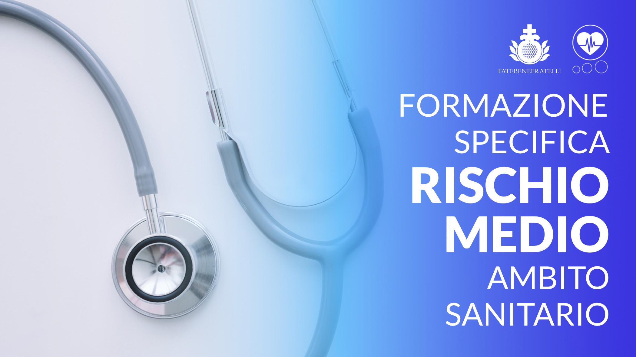 Formazione Specifica Rischio Medio in Ambito Sanitario