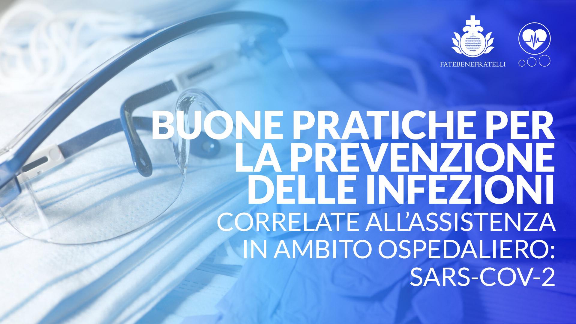 Buone pratiche per la prevenzione delle infezioni  correlate all'assistenza in ambito ospedaliero: SARS-CoV-2