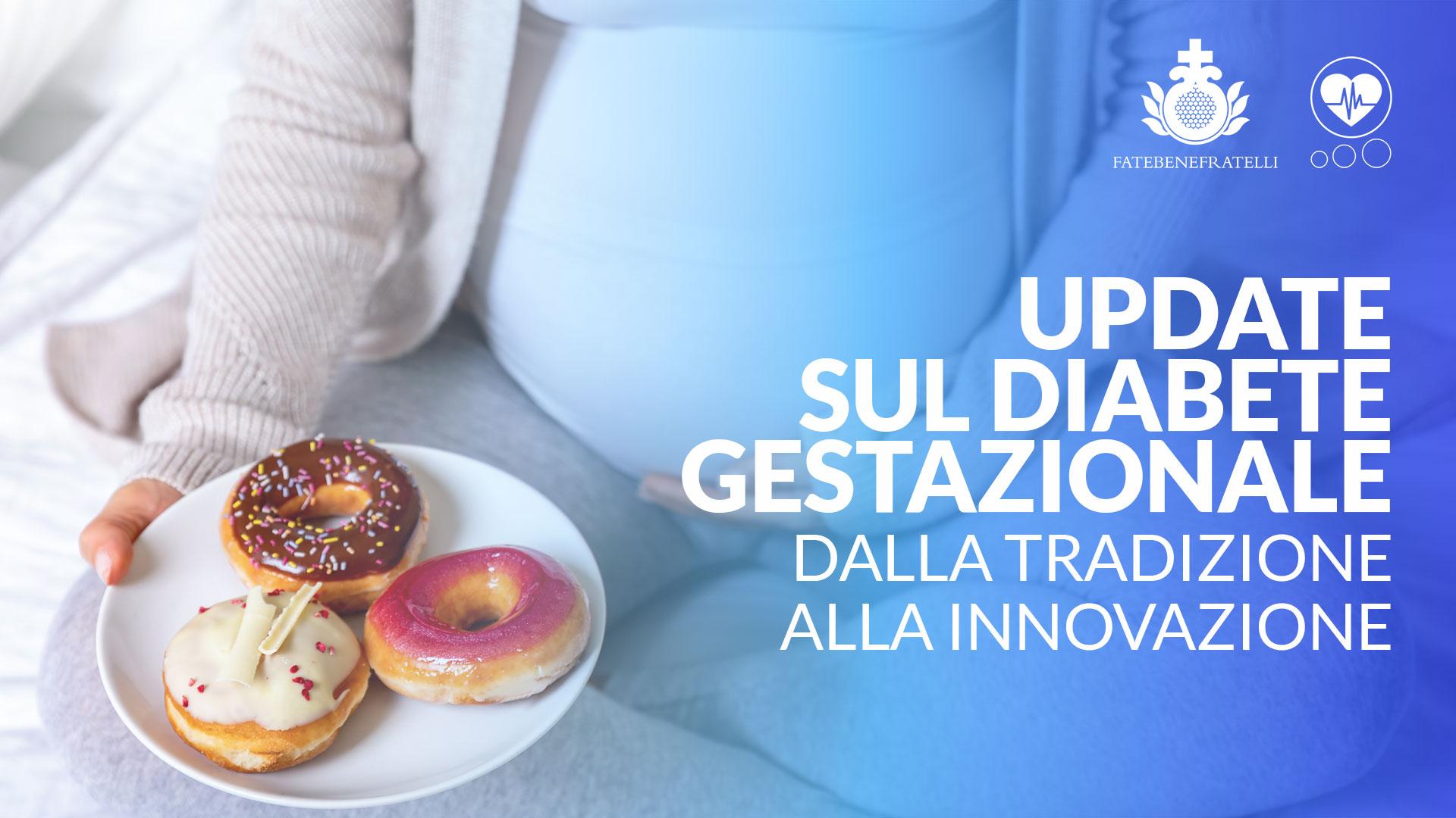 Update sul diabete gestazionale. Dalla tradizione alla innovazione