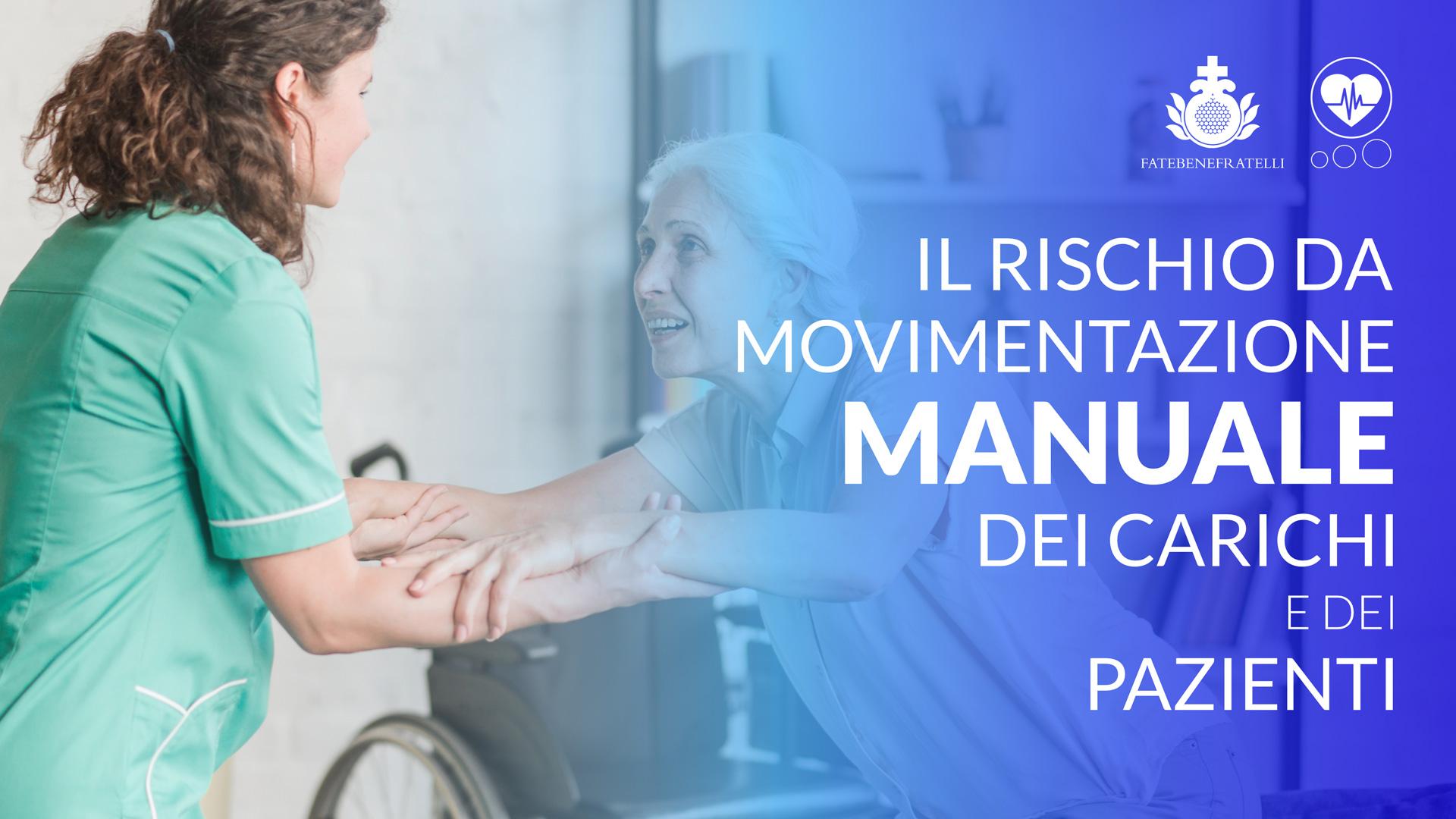 Il rischio da movimentazione manuale dei carichi e dei pazienti