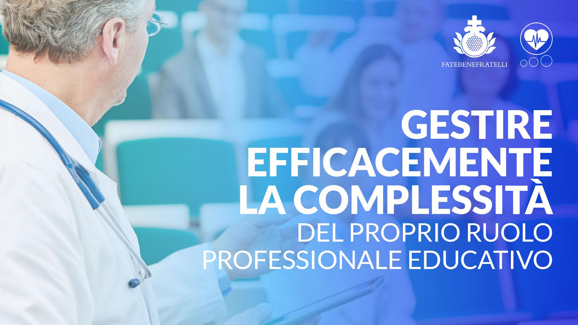 Gestire efficacemente la complessità del proprio ruolo professionale educativo