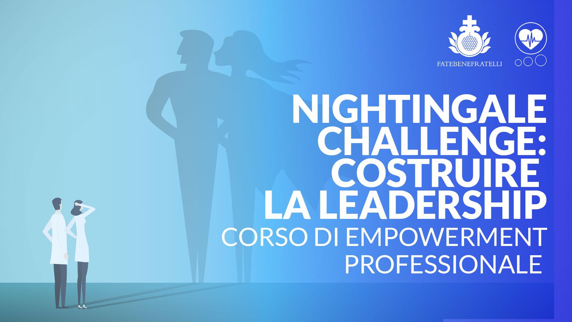 NIGHTINGALE CHALLENGE: Costruire la leadership. Corso di EMPOWERMENT PROFESSIONALE